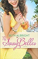 The Sassy Belles (A Sassy Belles Novel)