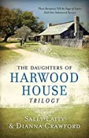 The Daughters of Harwood House Trilogy (Harwood House #1-3)