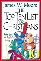 The Top Ten List for Christians with Leader's Guide: Priorities for Faithful Living
