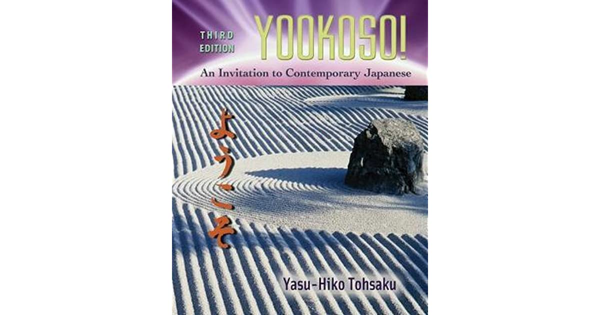 Yookoso! : An Invitation to Contemporary Japanese by Yasu-Hiko Tohsaku (2006,...
