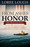 From Ashes to Honor: Book #1 in the First Responders Series