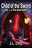 Child of the Sword (The Gods Within #1)