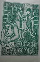 More Book-worm Droppings