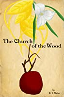 The Church of the Wood