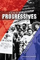 Cold War Progressives: Women's Interracial Organizing for Peace and Freedom (Women in American History)