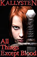 All Things Except Blood (The Pacts, #1)