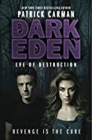 Eve of Destruction (Dark Eden #2)
