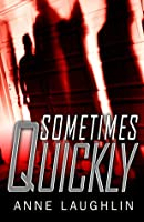 Sometimes Quickly