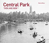 Central Park: Then and Now®
