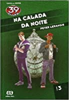 Na Calada da Noite (The 39 Clues - Cahill vs. Vesper, #3)