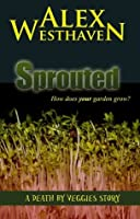 Sprouted (Death by Veggies Book 3)
