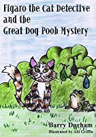 Figaro the Cat Detective and the Great Dog Pooh Mystery