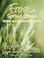 Frost of Spring Green: A Collection of Poetry (Frost of Spring Green Poetry Series #1)