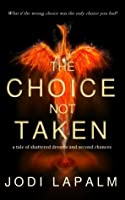 The Choice Not Taken: a tale of shattered dreams and second chances