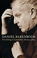 Everything Is Connected: The Power of Music. Daniel Barenboim