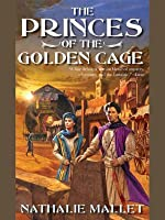 The Princes of Golden Cage