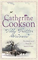 Tilly Trotter Widowed. Catherine Cookson
