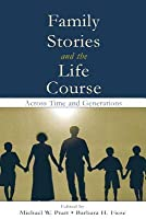 Family Stories and the Life Course: Across Time and Generations