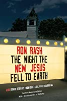 The Night the New Jesus Fell to Earth: And Other Stories from Cliffside, North Carolina, Twentieth Anniversary Edition