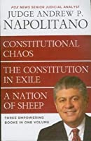 Napolitano 3in1 - Constitutional Chaos, the Constitution in Exile & a Nation of Sheep