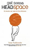 Get Some Headspace. Andy Puddicombe