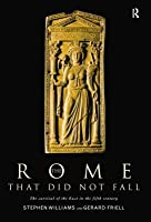 The Rome That Did Not Fall: The Survival of the East in the Fifth Century