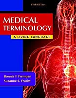 Medical Terminology: A Living Language Plus Mymedicalterminologylab with Pearson Etext -- Access Card Package