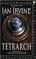 Tetrarch: A Tale Of The Three Worlds (The Well of Echoes, #2)
