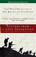 Letters from a Lost Generation: First World War Letters of Vera Brittain and Four Friends - Roland Leighton, Edward Brittain, Victor Richardson, Geoffrey Thurlow