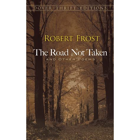 an analysis of the round not taken and other poems by robert frost The road not taken essay the road not taken analysis essay the road not taken, written by robert frost is a poem about a traveler deciding which road he would be.