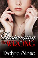 Destroying the Wrong
