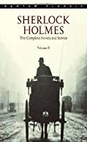 Sherlock Holmes The Complete Novels and Stories, Volume II