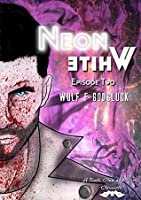 Neon White E2 (A Tooth Claw and Horns Chronicle, #2)