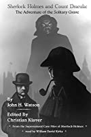 Sherlock Holmes and Count Dracula: The Adventure of the Solitary Grave: From the Supernatural Case Files of Sherlock Holmes