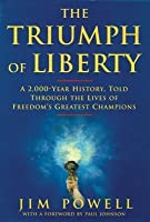 The Triumph of Liberty: A 2,000-Year History, Told Through the Lives of Freedom's Greatest Champions