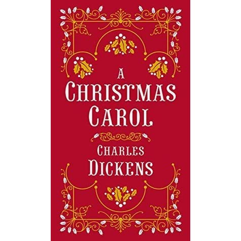 A Christmas Carol by Charles Dickens — Reviews, Discussion, Bookclubs, Lists