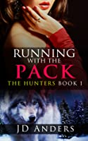 Running with the Pack (The Hunters, #1)