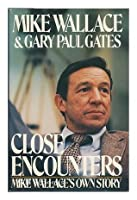 Close Encounters/Mike Wallace's Own Story
