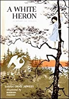 a book report on sarah jewetts a white heron 1 2 3 4 1 2 3 4 5 6 1 2 3 1 2 3 4 1 2 3 4 5 6 7 8 9 10 11 1 2 3 4 5 6 1 2 3 4 5 6 7 1 2 3 4 5 6 0 1 2 3 4 5 0 1.