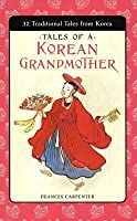 Tales of a Korean Grandmother: 32 Traditional Tales from Korea