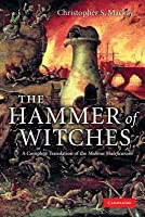 The Hammer of Witches: A Complete Translation of the Malleus Maleficarum