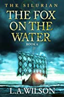 The Silurian, Book 6: The Fox on the Water