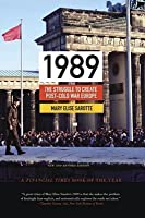 1989: The Struggle to Create Post-Cold War Europe: The Struggle to Create Post-Cold War Europe