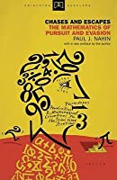 Chases and Escapes: The Mathematics of Pursuit and Evasion: The Mathematics of Pursuit and Evasion
