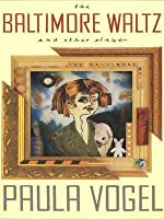 The Baltimore Waltz and Other Plays