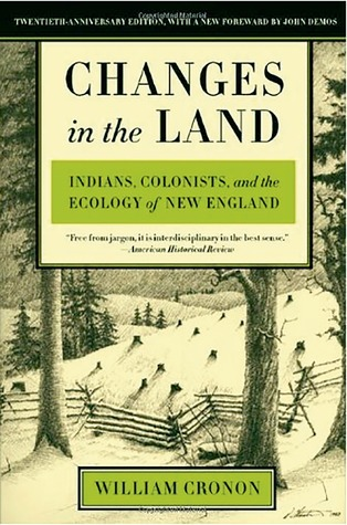 "essays on changes in the land by william cronon William cronon is an environmental historian and educator whose influ- ential  texts have  his essay ""'only connect  in addition to editing many volumes, he  has authored the influential changes in the land: indians, colonists, and the."