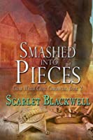 Smashed into Pieces (Clear Water Creek Chronicles, #2)