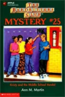 Kristy and the Middle School Vandal (Baby-Sitters Club Mystery, #25)