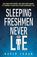 Sleeping Freshmen Never Lie (Sleeping Freshmen Never Lie #1)