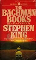 The Bachman Books: Four Early Novels by Stephen King